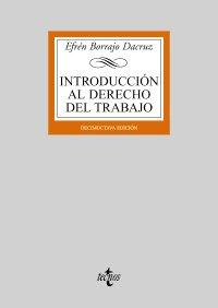 9788430949595: Introducción al Derecho del Trabajo: Concepto e historia del Derecho del Trabajo. La empresa. El sindicato. La Administración Laboral nacional e ... Biblioteca Universitaria De Editorial Tecnos)