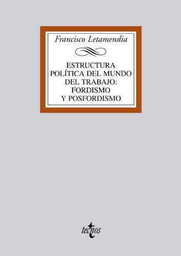 Estructura Política Del Mundo Del Trabajo Fordismo Y