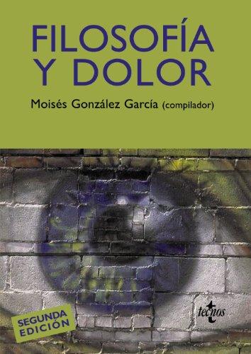 Filosofía y dolor / Philosophy and pain: Garcia, Moises Gonzalez;