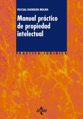 Manual practico de propiedad intelectual / IP: Pascual Jorge Barberan