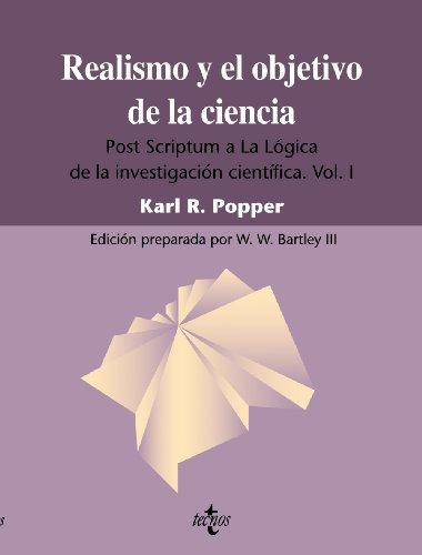 Realismo y el objetivo de la ciencia.: Karl R. Popper