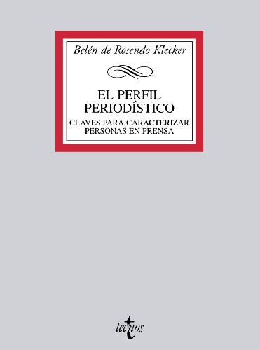 9788430951109: El perfil periodistico / The journalism profile: Claves Para Caracterizar Personas En Prensa / Keys to Characterize People in the Press (Spanish Edition)