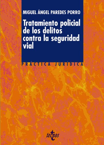 9788430951253: Tratamiento policial de los delitos contra la seguridad vial / Police treatment of crimes against road safety (Spanish Edition)
