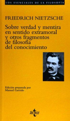 9788430951291: Sobre verdad y mentira en sentido extramoral y otros fragmentos de filosofia del conocimiento (Los Esenciales De La Filosofia / Philosophy Essentials) (Spanish Edition)