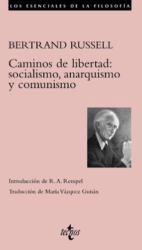 9788430951604: Caminos de libertad: socialismo, anarquismo y comunismo (Los Esenciales De La Filosofia / Philosophy Essentials) (Spanish Edition)