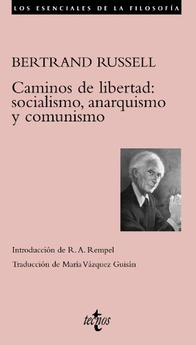 9788430951604: Caminos de libertad / Freedom Highway: Socialismo, anarquismo y comunismo / Socialism, Anarchism and Communism (Los Esenciales De La Filosofia / Philosophy Essentials) (Spanish Edition)
