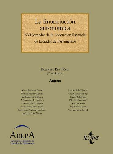 LA FINANCIACIÓN AUTONÓMICA: XVI JORNADAS DE LA: Francesc Pau i