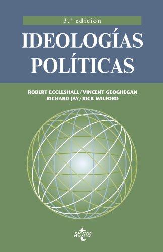 IDEOLOGÍAS POLÍTICAS: Robert Eccleshall, Vincent Geoghegan, Richard Jay, Rick Wilford