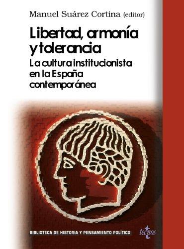 9788430952847: Libertad, armonía y tolerancia: La cultura institucionista en la España contemporánea (Biblioteca de Historia y Pensamiento Político)