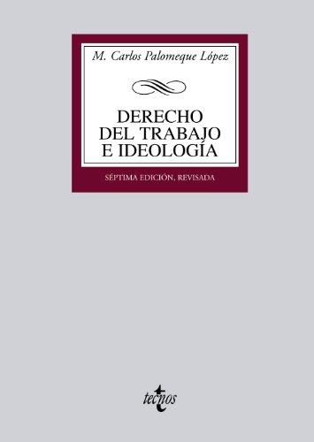 9788430953158: Derecho del Trabajo e ideología: Medio siglo de formación ideológica del Derecho del Trabajo en España (1873-1923) (Derecho - Biblioteca Universitaria de Editorial Tecnos)