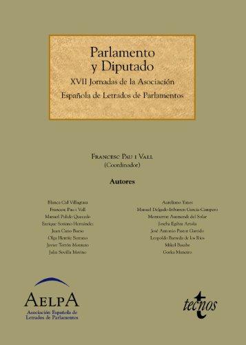 Imagen de archivo de PARLAMENTO Y DIPUTADO. XVII JORNADAS DE LA ASOCIACIÓN ESPAÑOLA DE LETRADOS DE PARLAMENTOS a la venta por KALAMO LIBROS, S.L.