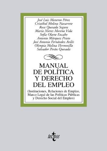 9788430953325: Manual de política y derecho del empleo / Manual of politics and employment law: Instituciones, relaciones de empleo, marco legal de las políticas ... Relations, Legal Fra (Spanish Edition)