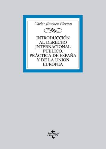 9788430953349: Introducción al Derecho Internacional Público. Práctica de España y de la Unión Europea (Derecho - Biblioteca Universitaria de Editorial Tecnos)