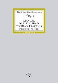 9788430953554: Manual de Fiscalidad: Teoría y práctica: (Adaptado al EEES) (Derecho - Biblioteca Universitaria De Editorial Tecnos)