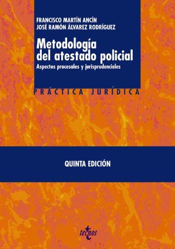 9788430953806: Metodología del atestado policial / Police Report Methodology: Aspectos procesales y jurisprudenciales / Procedural and Jurisprudential Aspects (Spanish Edition)