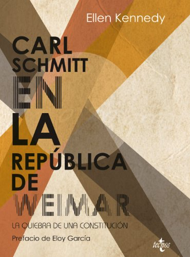 9788430954490: Carl Schmitt en la República de Weimar / Carl Schmitt in Weimar: La quiebra de una constitución / Constitutional Failure (Spanish Edition)