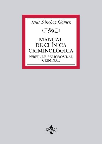 Manual de clinica criminologica / Manual of: Gomez, Jesus Sanchez