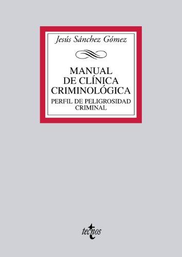 Manual de clínica criminológica / Manual of clinical criminology: Perfil de ...