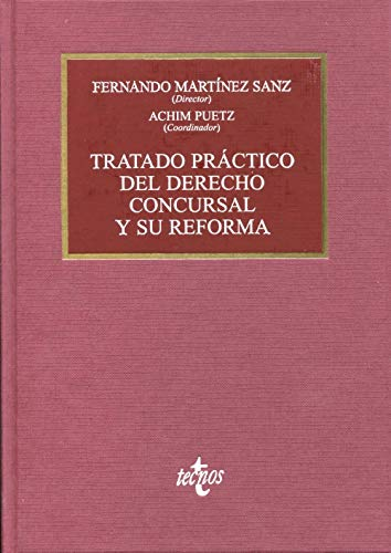 TRATADO PRÁCTICO DEL DERECHO CONCURSAL Y SU: Fernando Martínez Sanz,