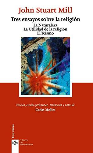 9788430955022: Tres ensayos sobre la religion / Three Essays On Religion: La naturaleza / La utilidad de la religion / El teismo / Nature / The Utility of Religion / Theism (Spanish Edition)