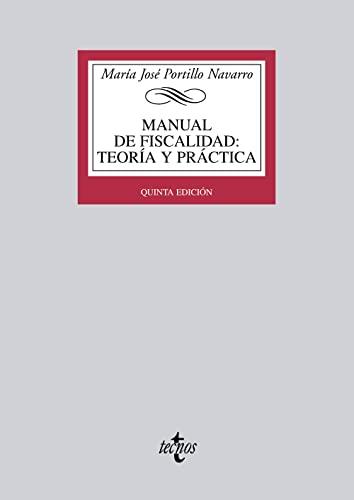 9788430955466: Manual de Fiscalidad: Teoría y práctica: (Adaptado al EEES) (Derecho - Biblioteca Universitaria De Editorial Tecnos)