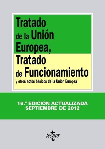 9788430955503: Tratado de la Unión Europea, Tratado de Funcionamiento: y otros actos básicos de la Unión Europea (Derecho - Biblioteca De Textos Legales)
