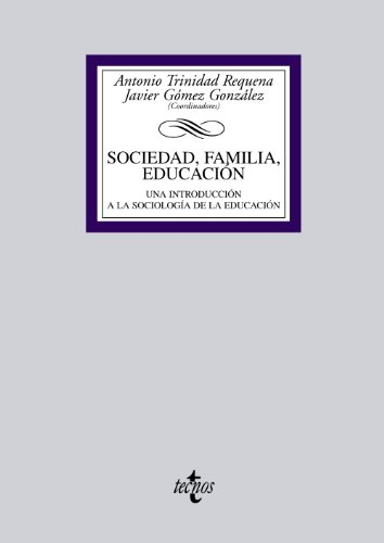 SOCIEDAD, FAMILIA, EDUCACIÓN: UNA INTRODUCCIÓN A LA: Antonio Trinidad Requena,