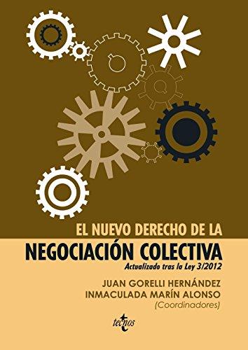 EL NUEVO DERECHO DE LA NEGOCIACIÓN COLECTIVA.: Juan Gorelli Hernández;