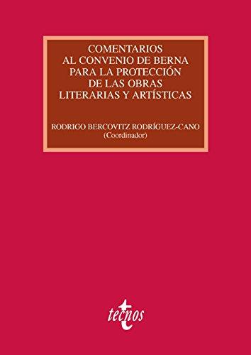 COMENTARIOS AL CONVENIO DE BERNA PARA LA: Rodrigo Bercovitz Rodríguez-Cano