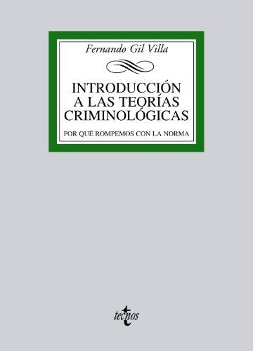 9788430957446: Introducción a las teorías criminológicas: Por qué rompemos con la norma (Derecho - Biblioteca Universitaria De Editorial Tecnos)
