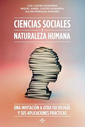 CIENCIAS SOCIALES Y NATURALEZA HUMANA: CASTRO NOGUEIRA, LUIS;
