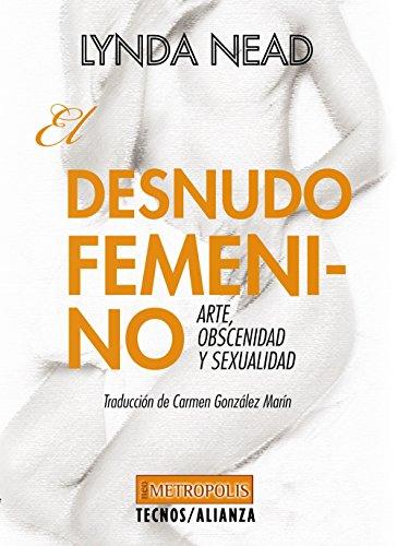 9788430958023: El desnudo femenino: Arte, obscenidad y sexualidad (Filosofía - Neometrópolis)