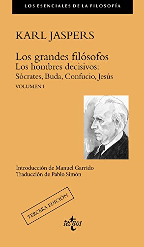 Los grandes filósofos / The great philosophers: Los Hombres Decisivos: Sócrates, Buda, Confucio, Jesús / the Decisive Men: Socrates, Buddha, Confucius, Jesus (Spanish Edition) (9788430958184) by Karl Jaspers