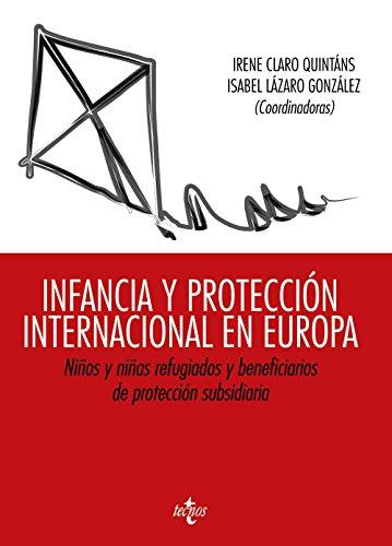INFANCIA Y PROTECCIÓN INTERNACIONAL EN EUROPA: NIÑOS: Irene Claro Quintáns,