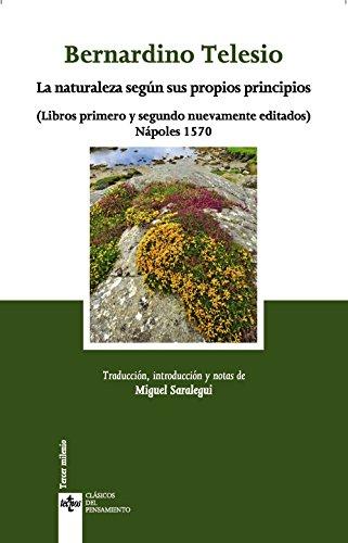 9788430958368: La naturaleza según sus propios principios: (Libros primero y segundo nuevamente editados) Nápoles 1570 (Clásicos - Clásicos del Pensamiento) (Spanish Edition)