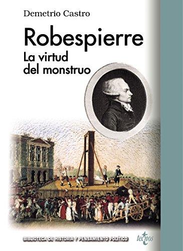 9788430958375: Robespierre: La virtud del monstruo (Biblioteca De Historia Y Pensamiento Político)