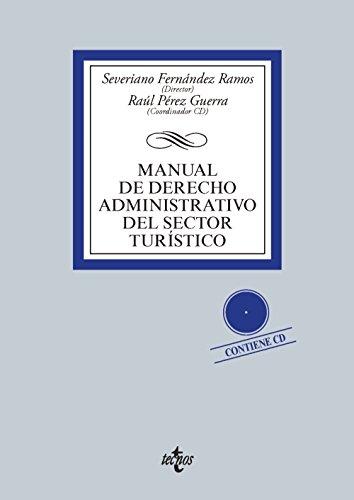 MANUAL DE DERECHO ADMINISTRATIVO DEL SECTOR TURÍSTICO: Severiano Fernández Ramos,