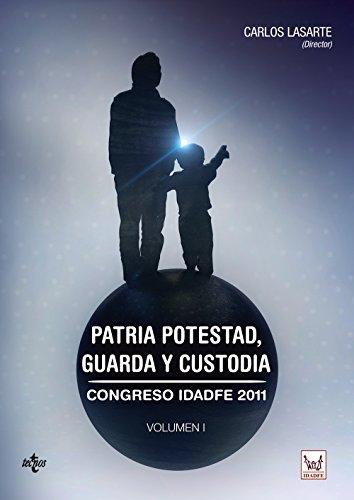 PATRIA POTESTAD, GUARDA Y CUSTODIA: CONGRESO IDADFE: Carlos Lasarte Álvarez,