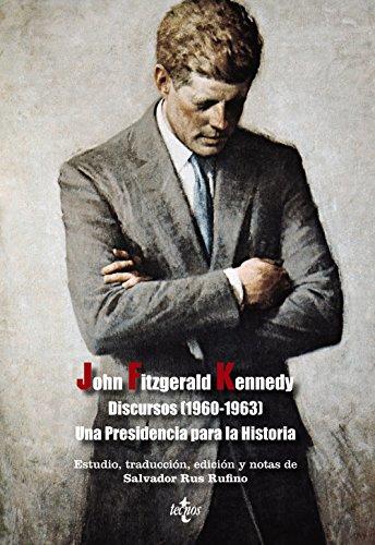 9788430959129: Discursos (1960-1963) / Speeches: Una Presidencia para la historia / A Presidency for History (Spanish Edition)