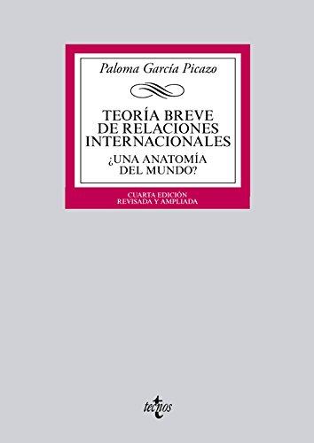 Teoría breve de relaciones internacionales / Brief Theory of international relations: &...