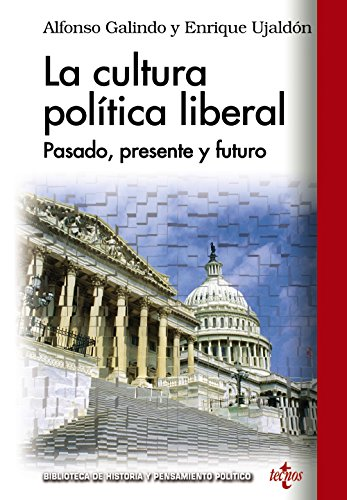 9788430959495: La cultura política liberal: Pasado, presente y futuro (Biblioteca De Historia Y Pensamiento Político)