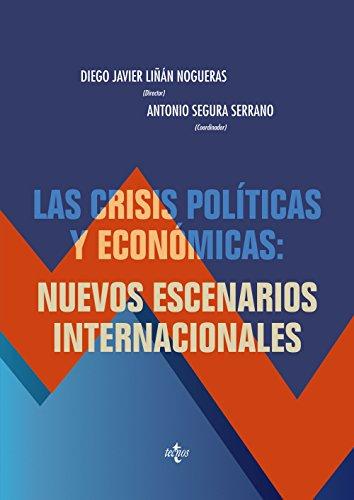 LAS CRISIS POLÍTICAS Y ECONÓMICAS: NUEVOS ESCENARIOS: Diego Javier Liñán