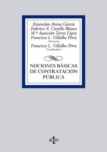 NOCIONES BÁSICAS DE CONTRATACIÓN PÚBLICA: Estanislao Arana García, Federico A....