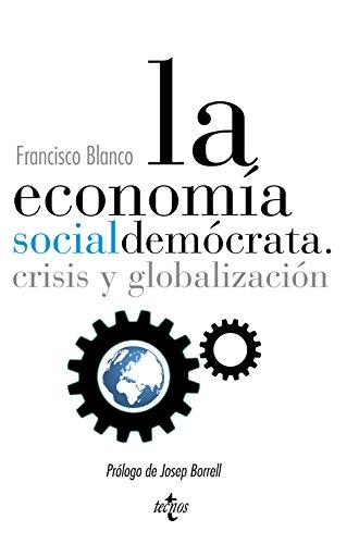 9788430961443: La economía socialdemócrata.: crisis y globalización (Ciencia Política - Semilla Y Surco - Serie De Ciencia Política)