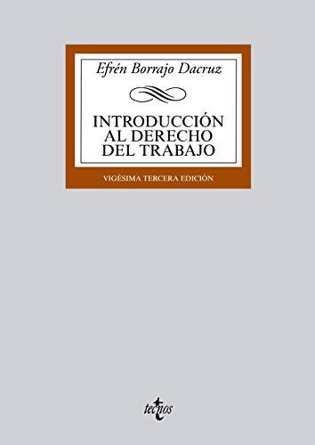 9788430963331: Introducción al Derecho del Trabajo / Introduction to Labour Law: Concepto e historia del Derecho del Trabajo. La empresa. El sindicato. La ... Las fuentes del Derecho del (Spanish Edition)