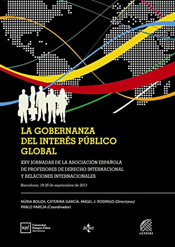 LA GOBERNANZA DEL INTERÉS PÚBLICO GLOBAL: Nuria Bouza; Caterina