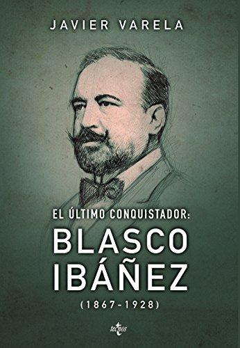 9788430965335: El último conquistador Blasco Ibáñez 1867-1928