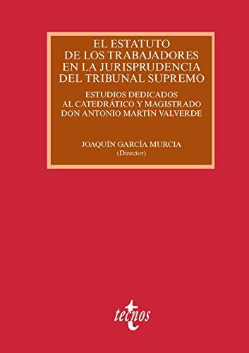 Stock image for EL ESTATUTO DE LOS TRABAJADORES EN LA JURISPRUDENCIA DEL TRIBUNAL SUPREMO. ESTUDIOS DEDICADOS AL CATEDRÁTICO Y MAGISTRADO DON ANTONIO MARTÍN VALVERDE for sale by KALAMO LIBROS, S.L.