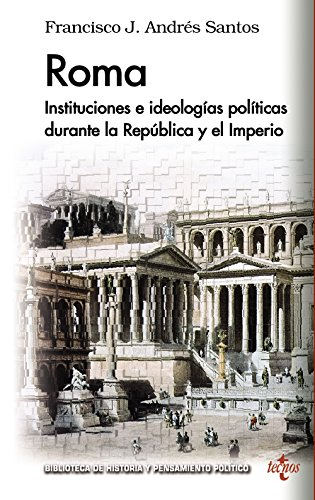 9788430966974: ROMA: Instituciones e ideologías políticas durante la República y el Imperio (Biblioteca de Historia y Pensamiento Político)
