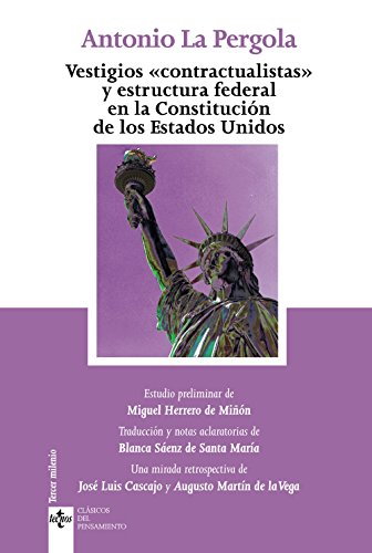 """Vestigios """" contractualistas """" y estructura federal: La Pérgola, Antonio"""